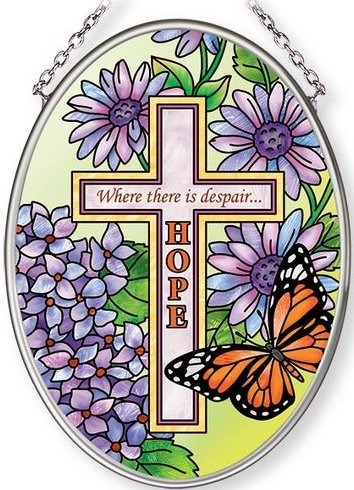 Amia 42690 Where There Is Despair Hope Small Oval Suncatcher