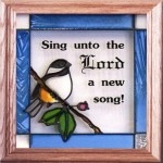 Silver Creek Art Glass S009 Chickadee Sing to the Lord Panel