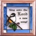 Artistic Gifts Art Glass S009 Chickadee Sing to the Lord Panel