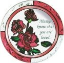 Artistic Gifts Art Glass X039 Always know that you are loved Round Suncatcher