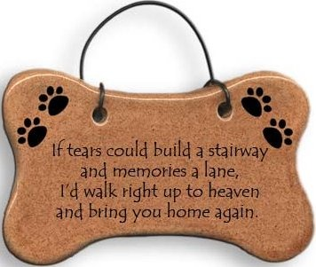 August Ceramics 2097T Dog If tears could build a stairway memories Ornament Ceramic Made in the USA $8.99