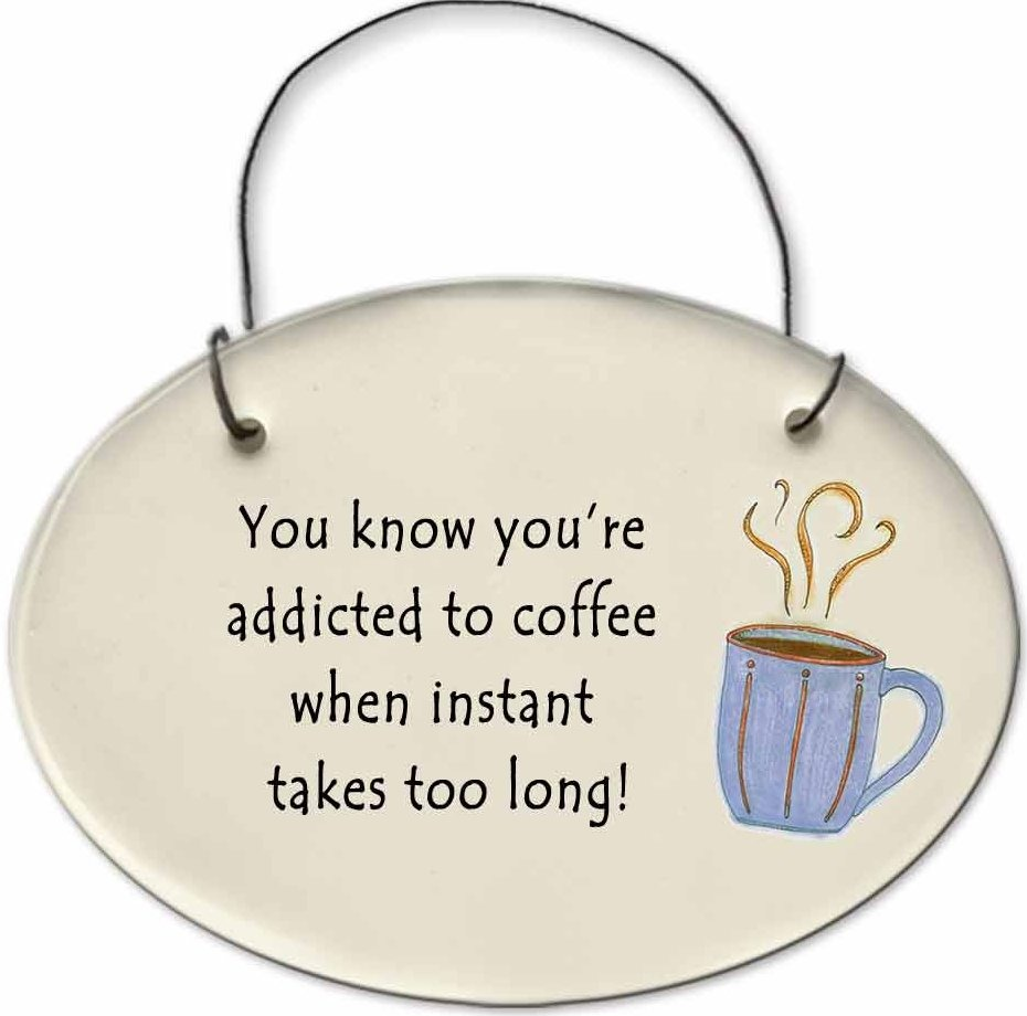 August Ceramics 2123A Coffee cup You know You're addicted to coffee instant Mini Disk
