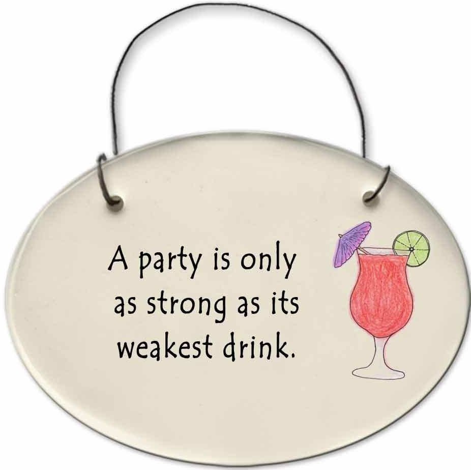 August Ceramics 2124A Daiquiri A party is only as strong as its weakest drink Mini Disk