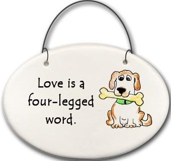 August Ceramics 2158D Dog Love is a four legged word Mini Disk