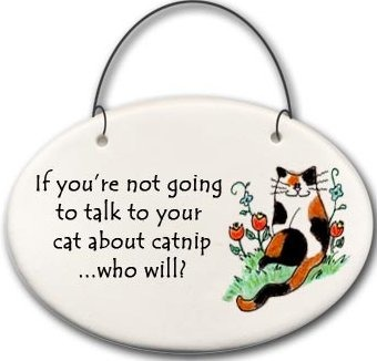 August Ceramics 2159C Cat If you're not going to talk to your cat catnip Mini Disk