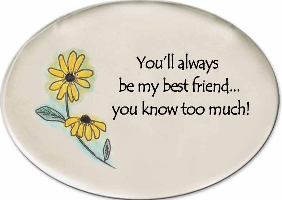 August Ceramics 3120A Blackeyed Susan You'll always be my best friend Disk Magnet