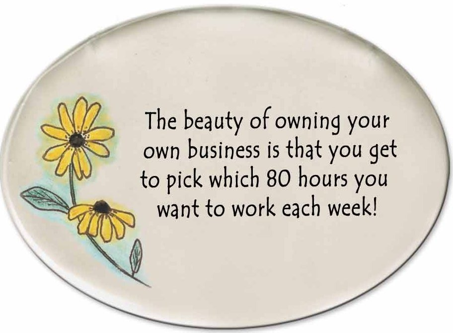 August Ceramics 3120B Blackeyed Susan The beauty of owning your own business Disk Magnet