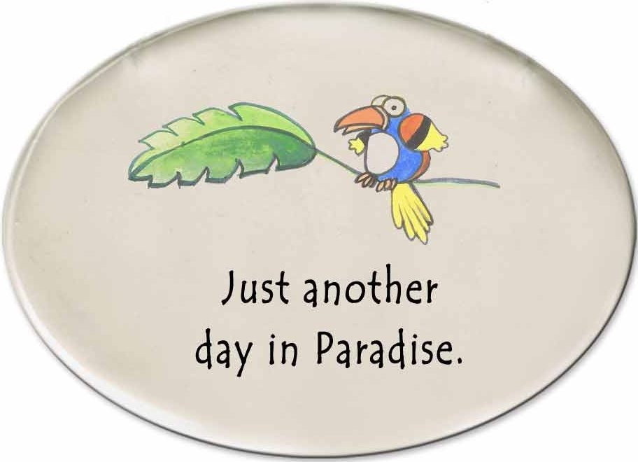 August Ceramics 3126B Toucan Just another day in paradise Disk Magnet