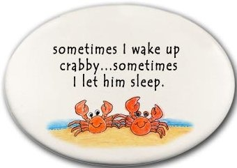 August Ceramics 3128A Crab couple Sometimes I wake up crabby Disk Magnet