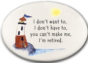 August Ceramics 3132C Lighthouse I Don't want to I Don't have to I'm retired Mini Disk