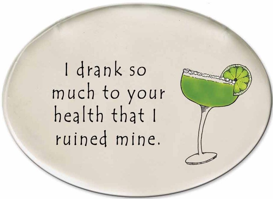August Ceramics 3156B Margarita glass I drank so much to your health Disk Magnet