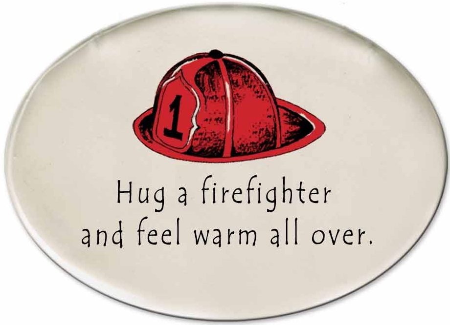 August Ceramics 3171C Fireman hat Hug a firefighter and feel warm all over Disk Magnet