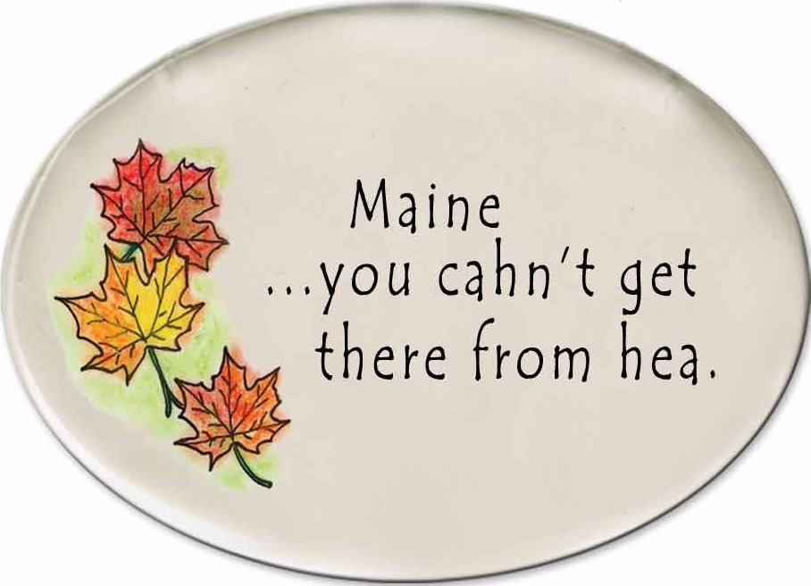 August Ceramics 3180C Autumn leaves Maine You cahn't get thea from hea Disk Magnet