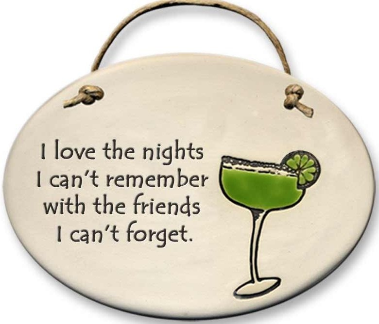 August Ceramics 4102D Margarita glass I love the nights I Can't remember Oval Plaque