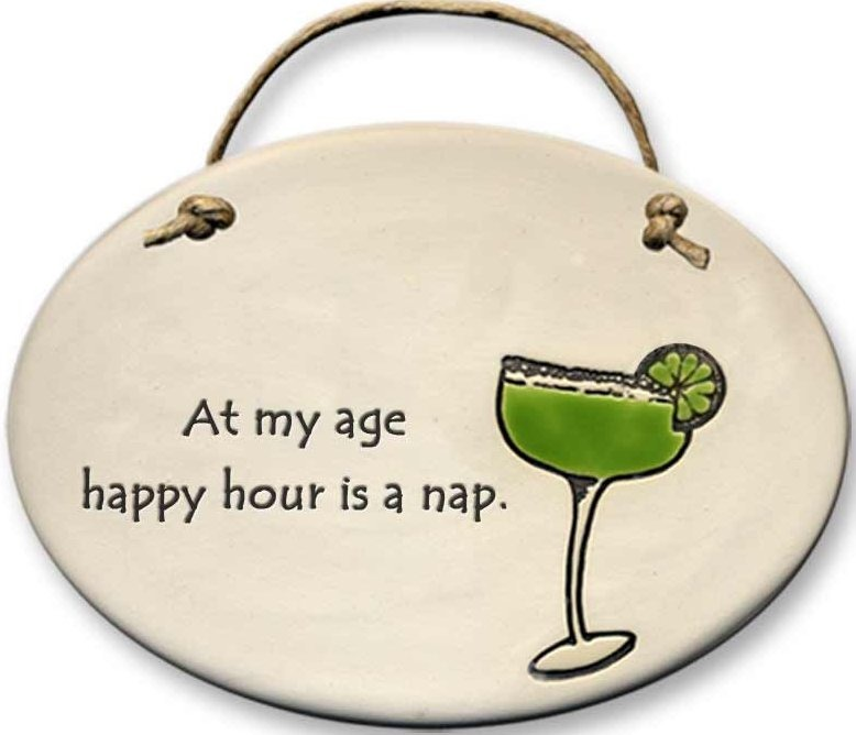 August Ceramics 4102I Margarita glass At my age happy hour is a nap Oval Plaque