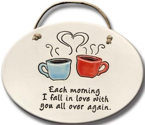 August Ceramics 4104A Coffe Cups 'Each morning I fall in love with you all over ' Oval Plaque