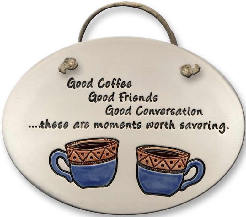 August Ceramics 4104B Coffe Cups 'Good coffee Good friends ' Oval Plaque