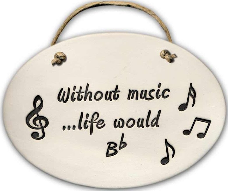 August Ceramics 4107A Music notes Without music life would Bflat Oval Plaque