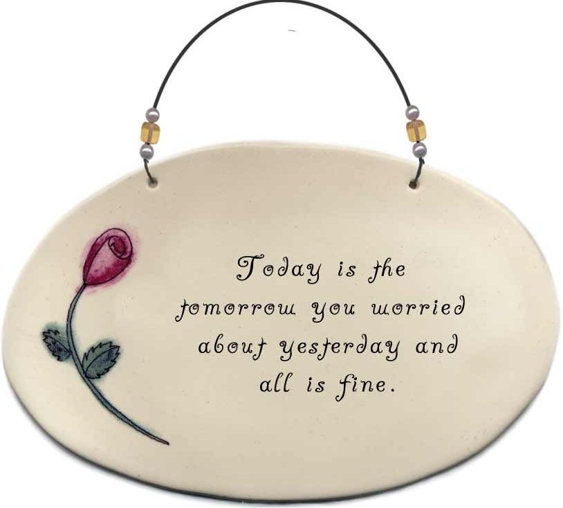 August Ceramics 4506E Rose Today is the tomorrow you worried Beaded Plaque