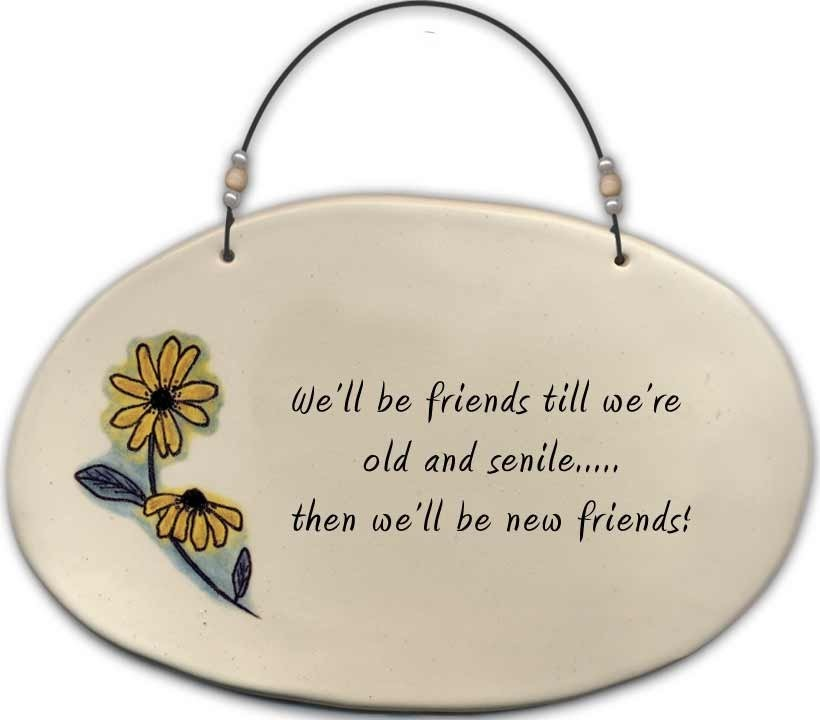 August Ceramics 4520E Black eyed susan 'We'll be friends till we're old and senile ' Beaded Plaque