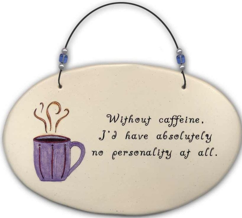 August Ceramics 4523C Coffee cup 'Without caffeine I'd have absolutely ' Beaded Plaque