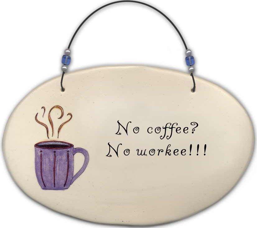August Ceramics 4523E Coffee cup 'No coffee No workee' Beaded Plaque