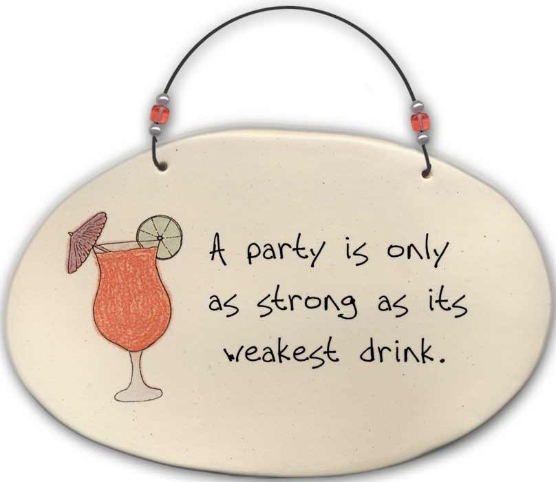 August Ceramics 4524A Daquiri A party is only as strong Beaded Plaque