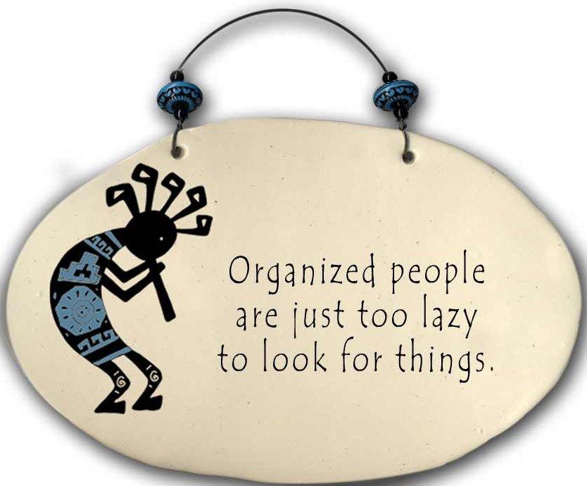 August Ceramics 4552E Kokopelli - Organized people are just too lazy Beaded Plaque