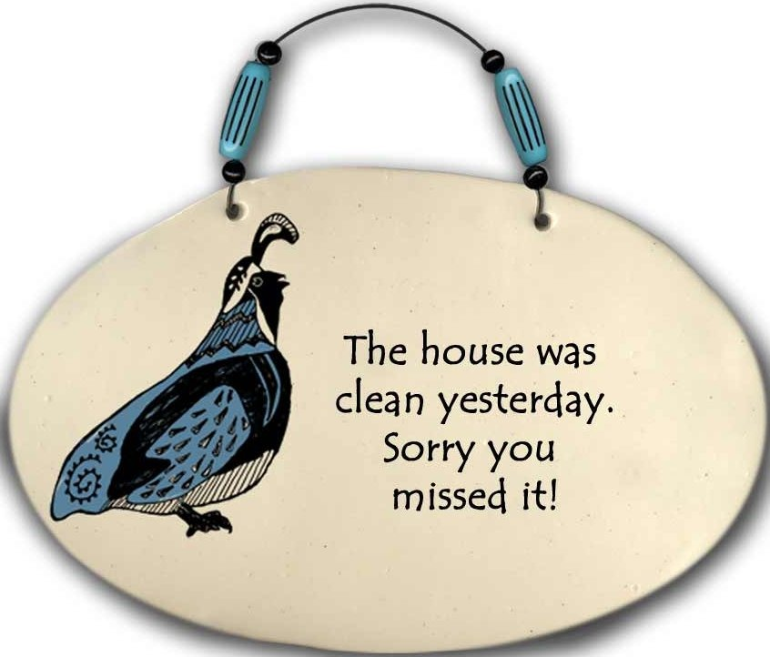 August Ceramics 4554D Quail - The house was clean yesterday Beaded Plaque