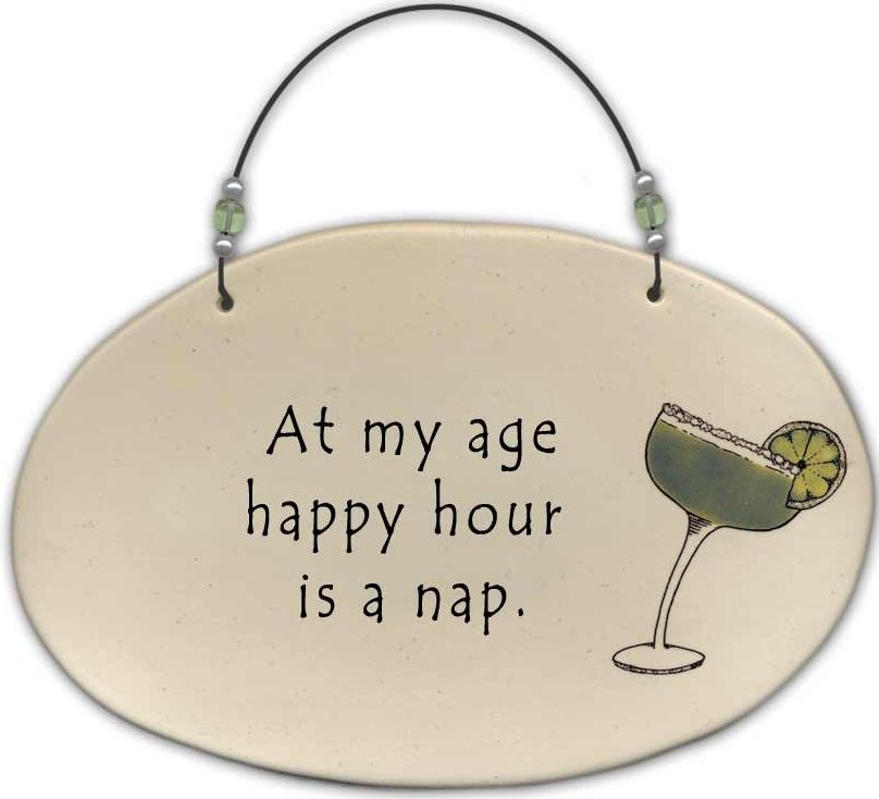 August Ceramics 4556F Margarita - At my age happy hour is a nap Beaded Plaque