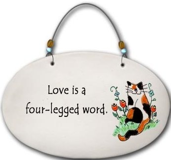 August Ceramics 4559D Cat Love is a four legged word. Beaded Plaque