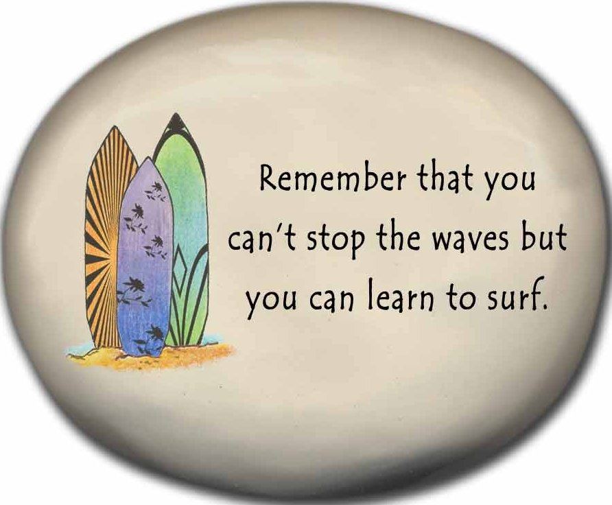 August Ceramics 8127B Surfboards Remember that you Can't stop the waves Mini Rock
