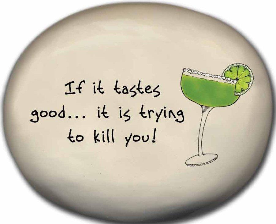 August Ceramics 8156D Margarita Glass - If it tastes good it's trying to kill you Mini Rock