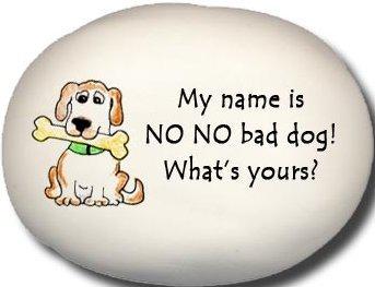 August Ceramics 8158A Dog My name is No No Bad Dog Mini Rock