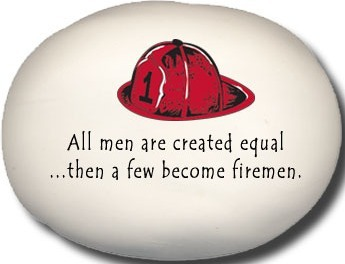 August Ceramics 8171B Fire hat All men are created equal and then a few become firemen Mini Rock