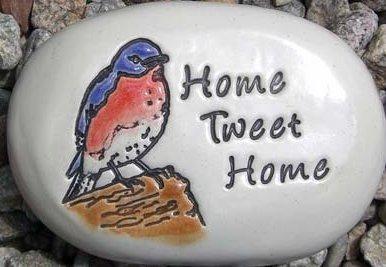 August Ceramics R332 Home Tweet Home with Bluebird artwork Rock