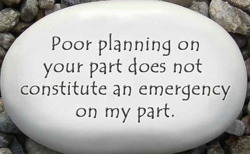 August Ceramics R340 Poor planning on your part does not constitute an emergency on my part Rock