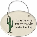 August Ceramics 2153D Cactus - You're the mom Mini Disk