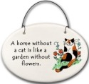 August Ceramics 2159B Cat A home without a cat is like a garden Mini Disk