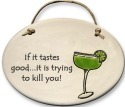 August Ceramics 4102F Margarita glass If it tastes good Oval Plaque