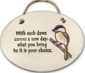August Ceramics 4151A Chickadee Each dawn is a new day Oval Plaque