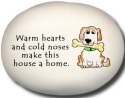 August Ceramics 8158G Dog Warm hearts and cold noses make this house a home Mini Rock