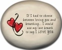 August Ceramics 8175B Hearts - If I had to choose between loving you Mini Rock