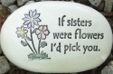 August Ceramics R121 If sisters were flowers with flower artwork Rock