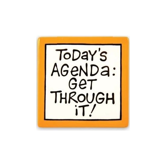 Special Sale 4015223 Our Name is Mud 4015223 Today's Agenda Desk Plaque