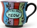 Our Name is Mud 16474 It's All About Meow Mug