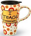Special Sale 4016265 Our Name is Mud 4016265 Teacher I Teach Therefore I need COFFEE Travel Mug