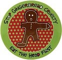 Our Name Is Mud 4017769 Stop Gingerbread Cruelty