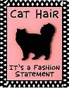 Our Name is Mud 4020622 Cat Hair Is A Fashion Statement Magnet