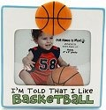 Our Name is Mud 4023013 I'm Told I Like Basketball Photo Frames